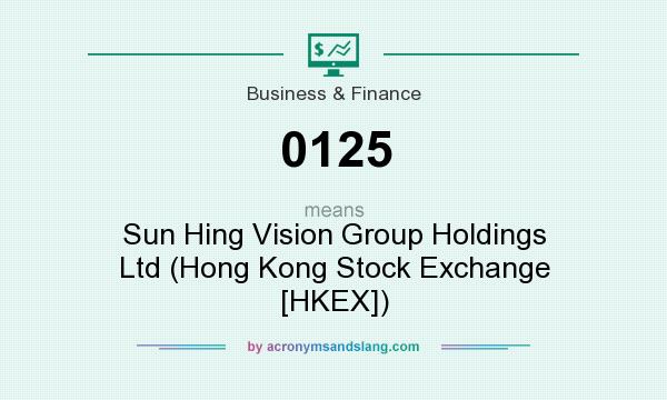 What does 0125 mean? It stands for Sun Hing Vision Group Holdings Ltd (Hong Kong Stock Exchange [HKEX])