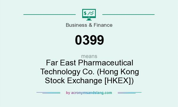 What does 0399 mean? It stands for Far East Pharmaceutical Technology Co. (Hong Kong Stock Exchange [HKEX])