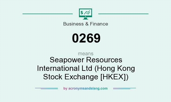 What does 0269 mean? It stands for Seapower Resources International Ltd (Hong Kong Stock Exchange [HKEX])