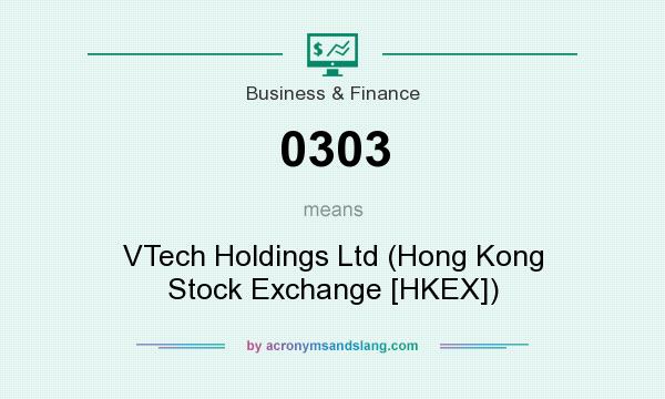 What does 0303 mean? It stands for VTech Holdings Ltd (Hong Kong Stock Exchange [HKEX])