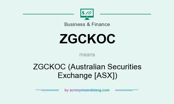 What does ZGCKOC mean? It stands for ZGCKOC (Australian Securities Exchange [ASX])