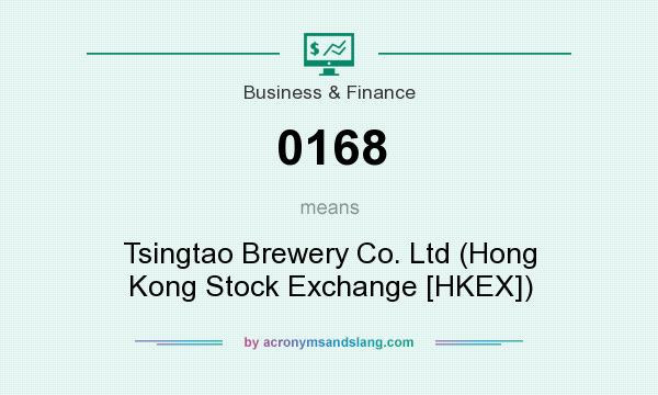 What does 0168 mean? It stands for Tsingtao Brewery Co. Ltd (Hong Kong Stock Exchange [HKEX])