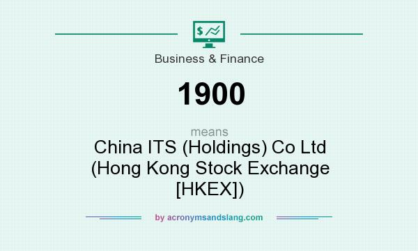 What does 1900 mean? It stands for China ITS (Holdings) Co Ltd (Hong Kong Stock Exchange [HKEX])