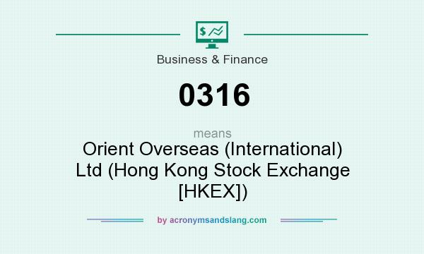 What does 0316 mean? It stands for Orient Overseas (International) Ltd (Hong Kong Stock Exchange [HKEX])