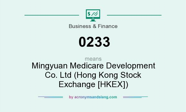 What does 0233 mean? It stands for Mingyuan Medicare Development Co. Ltd (Hong Kong Stock Exchange [HKEX])