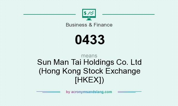 What does 0433 mean? It stands for Sun Man Tai Holdings Co. Ltd (Hong Kong Stock Exchange [HKEX])