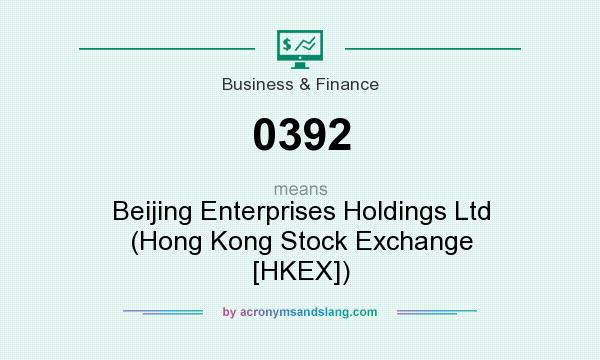 What does 0392 mean? It stands for Beijing Enterprises Holdings Ltd (Hong Kong Stock Exchange [HKEX])