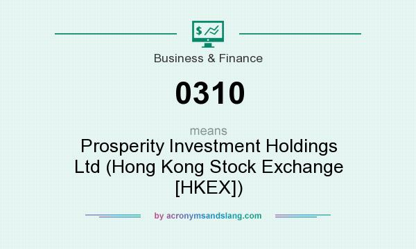 What does 0310 mean? It stands for Prosperity Investment Holdings Ltd (Hong Kong Stock Exchange [HKEX])