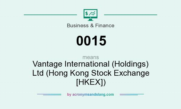 What does 0015 mean? It stands for Vantage International (Holdings) Ltd (Hong Kong Stock Exchange [HKEX])