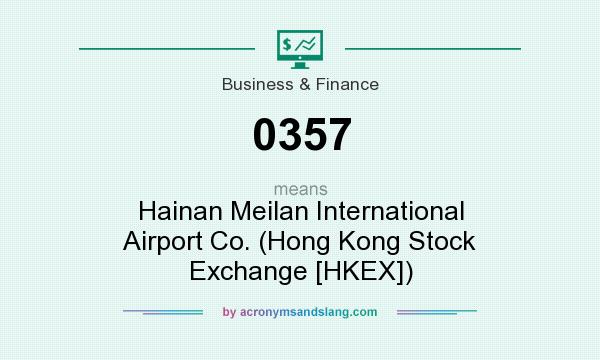 What does 0357 mean? It stands for Hainan Meilan International Airport Co. (Hong Kong Stock Exchange [HKEX])