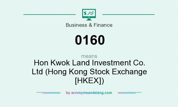 What does 0160 mean? It stands for Hon Kwok Land Investment Co. Ltd (Hong Kong Stock Exchange [HKEX])