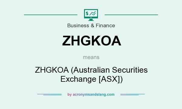 What does ZHGKOA mean? It stands for ZHGKOA (Australian Securities Exchange [ASX])