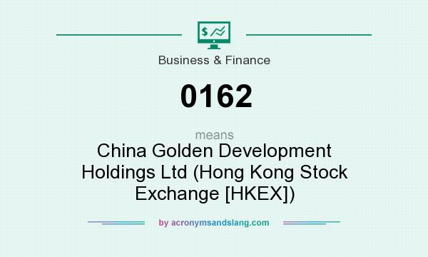 What does 0162 mean? It stands for China Golden Development Holdings Ltd (Hong Kong Stock Exchange [HKEX])