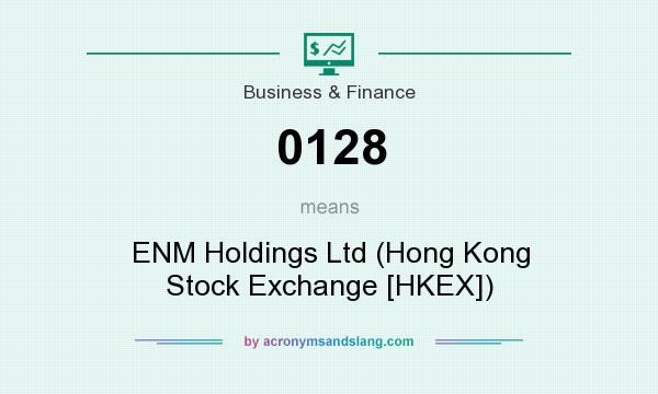 What does 0128 mean? It stands for ENM Holdings Ltd (Hong Kong Stock Exchange [HKEX])