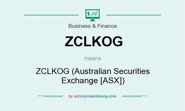 What does ZCLKOG mean? It stands for ZCLKOG (Australian Securities Exchange [ASX])