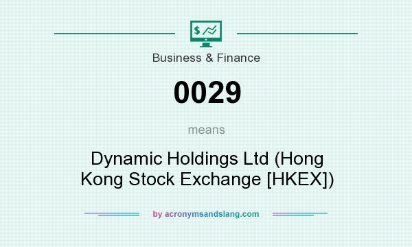 What does 0029 mean? It stands for Dynamic Holdings Ltd (Hong Kong Stock Exchange [HKEX])