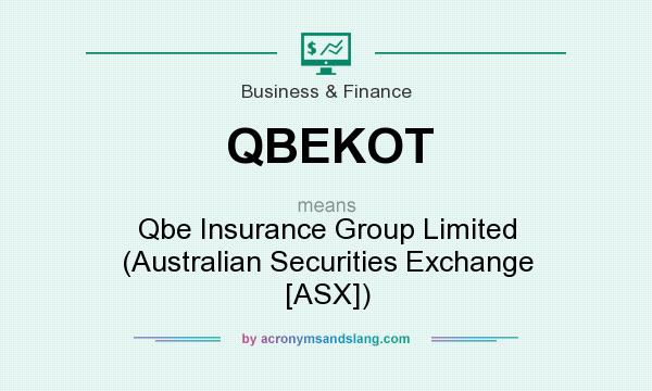 What does QBEKOT mean? It stands for Qbe Insurance Group Limited (Australian Securities Exchange [ASX])