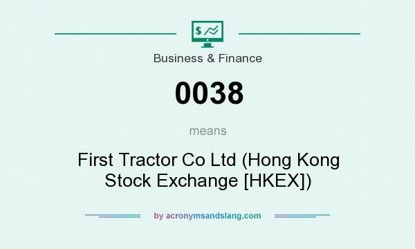 What does 0038 mean? It stands for First Tractor Co Ltd (Hong Kong Stock Exchange [HKEX])