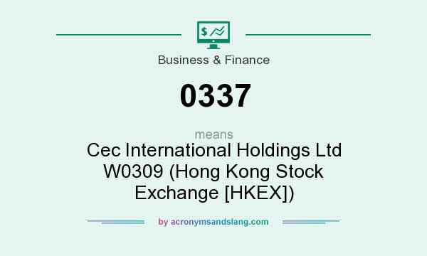 What does 0337 mean? It stands for Cec International Holdings Ltd W0309 (Hong Kong Stock Exchange [HKEX])
