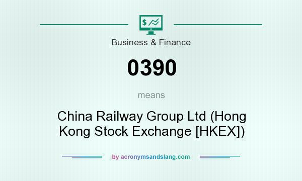 What does 0390 mean? It stands for China Railway Group Ltd (Hong Kong Stock Exchange [HKEX])
