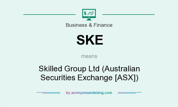 What does SKE mean? It stands for Skilled Group Ltd (Australian Securities Exchange [ASX])