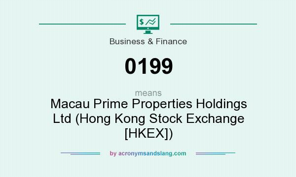 What does 0199 mean? It stands for Macau Prime Properties Holdings Ltd (Hong Kong Stock Exchange [HKEX])