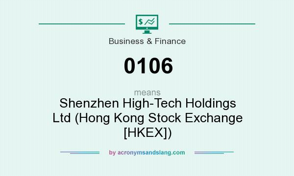 What does 0106 mean? It stands for Shenzhen High-Tech Holdings Ltd (Hong Kong Stock Exchange [HKEX])