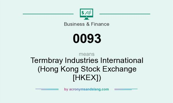 What does 0093 mean? It stands for Termbray Industries International (Hong Kong Stock Exchange [HKEX])