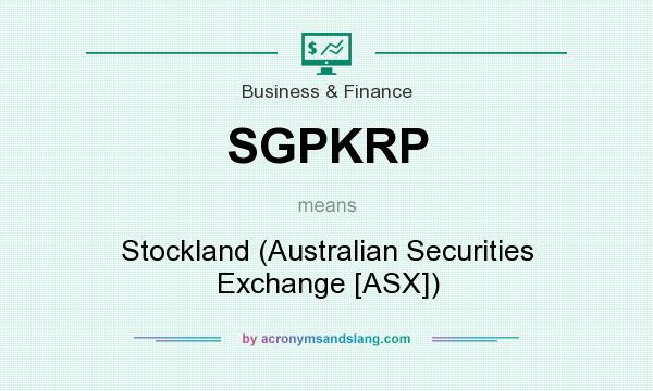 What does SGPKRP mean? It stands for Stockland (Australian Securities Exchange [ASX])