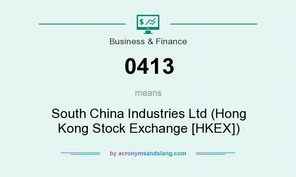 What does 0413 mean? It stands for South China Industries Ltd (Hong Kong Stock Exchange [HKEX])