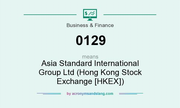 What does 0129 mean? It stands for Asia Standard International Group Ltd (Hong Kong Stock Exchange [HKEX])