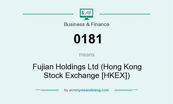 What does 0181 mean? It stands for Fujian Holdings Ltd (Hong Kong Stock Exchange [HKEX])