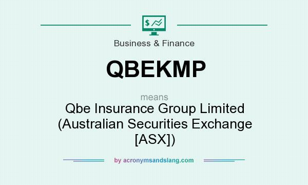 What does QBEKMP mean? It stands for Qbe Insurance Group Limited (Australian Securities Exchange [ASX])