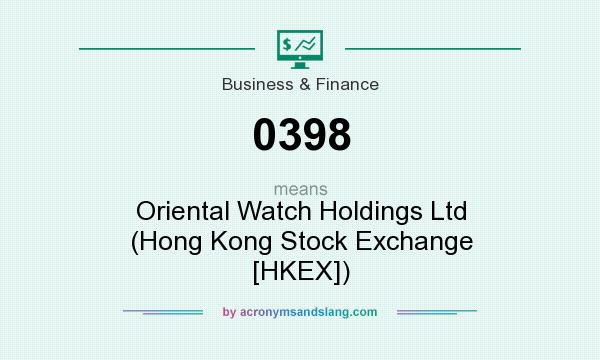 What does 0398 mean? It stands for Oriental Watch Holdings Ltd (Hong Kong Stock Exchange [HKEX])
