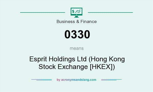 What does 0330 mean? It stands for Esprit Holdings Ltd (Hong Kong Stock Exchange [HKEX])