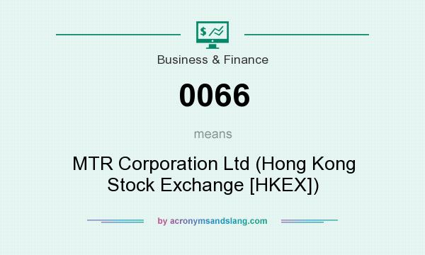 What does 0066 mean? It stands for MTR Corporation Ltd (Hong Kong Stock Exchange [HKEX])