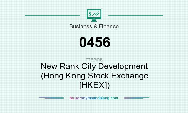 What does 0456 mean? It stands for New Rank City Development (Hong Kong Stock Exchange [HKEX])