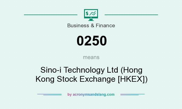 What does 0250 mean? It stands for Sino-i Technology Ltd (Hong Kong Stock Exchange [HKEX])