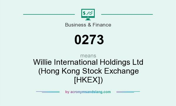 What does 0273 mean? It stands for Willie International Holdings Ltd (Hong Kong Stock Exchange [HKEX])