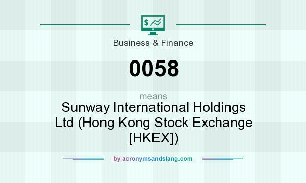 What does 0058 mean? It stands for Sunway International Holdings Ltd (Hong Kong Stock Exchange [HKEX])