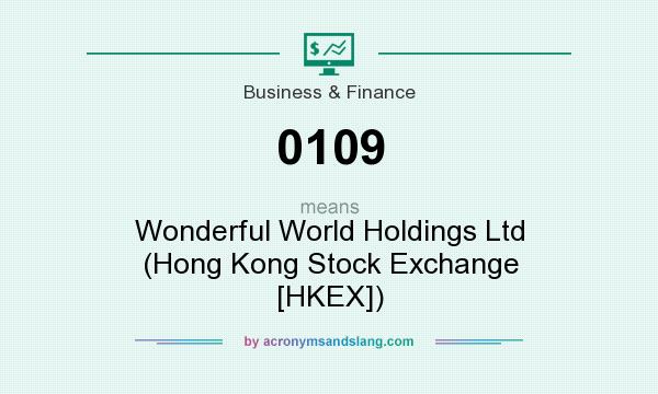 What does 0109 mean? It stands for Wonderful World Holdings Ltd (Hong Kong Stock Exchange [HKEX])