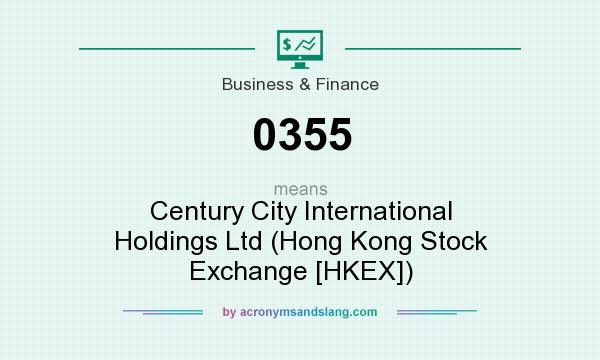 What does 0355 mean? It stands for Century City International Holdings Ltd (Hong Kong Stock Exchange [HKEX])