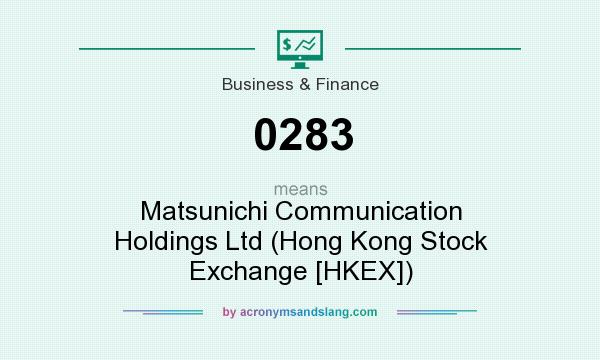 What does 0283 mean? It stands for Matsunichi Communication Holdings Ltd (Hong Kong Stock Exchange [HKEX])