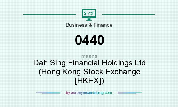 What does 0440 mean? It stands for Dah Sing Financial Holdings Ltd (Hong Kong Stock Exchange [HKEX])