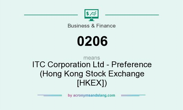 What does 0206 mean? It stands for ITC Corporation Ltd - Preference (Hong Kong Stock Exchange [HKEX])