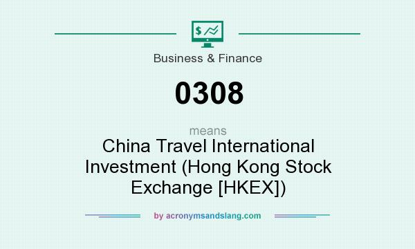 What does 0308 mean? It stands for China Travel International Investment (Hong Kong Stock Exchange [HKEX])