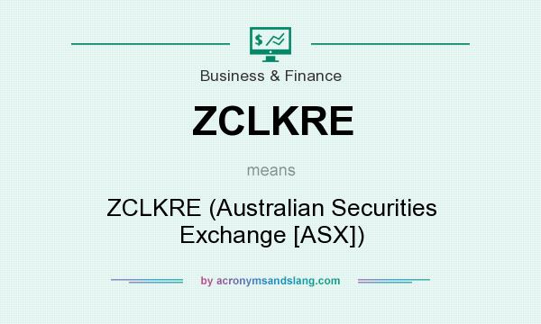 What does ZCLKRE mean? It stands for ZCLKRE (Australian Securities Exchange [ASX])