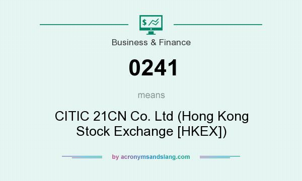 What does 0241 mean? It stands for CITIC 21CN Co. Ltd (Hong Kong Stock Exchange [HKEX])
