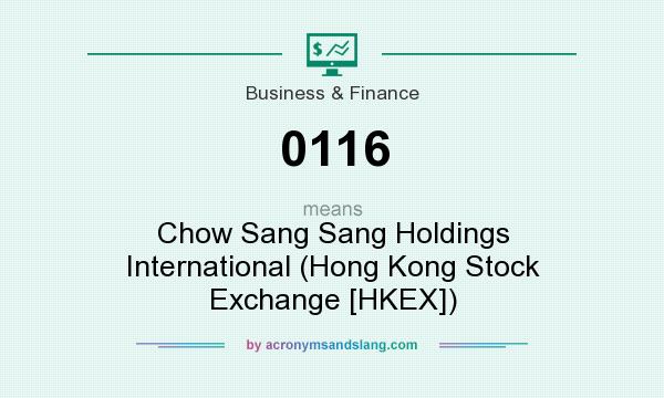 What does 0116 mean? It stands for Chow Sang Sang Holdings International (Hong Kong Stock Exchange [HKEX])