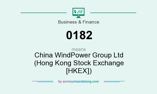 What does 0182 mean? It stands for China WindPower Group Ltd (Hong Kong Stock Exchange [HKEX])